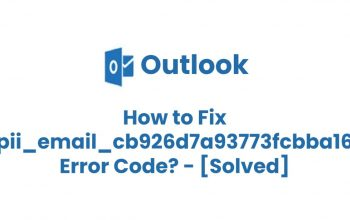 How To Fix [pii_email_cb926d7a93773fcbba16] Error Solved